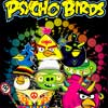 Psycho Angry Birds