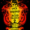 Sex, Drugs & Acid Trance